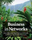 Hakansson, Hakan; Ford, David I.; Gadde, Lars-Erik; Snehota, Ivan; Waluszewski, Alexandra - Business in Networks - 9780470749630 - V9780470749630