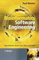 Weston, Paul - Bioinformatics Software Engineering: Delivering Effective Applications - 9780470857724 - V9780470857724