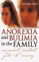 Smith, Gráinne - Anorexia and Bulimia in the Family - 9780470861615 - KRF0027840