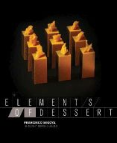 Migoya, Francisco J. - The Elements of Dessert - 9780470891988 - V9780470891988
