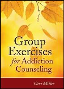 Miller, Geri - Group Exercises for Addiction Counseling - 9780470903957 - V9780470903957