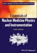 Powsner, Rachel A.; Palmer, Matthew R.; Powsner, Edward R. - Essentials of Nuclear Medicine Physics and Instrumentation - 9780470905500 - V9780470905500