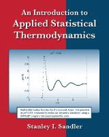 Sandler, Stanley I. - An Introduction to Applied Statistical Thermodynamics - 9780470913475 - V9780470913475