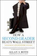Roth, Allan S. - How a Second Grader Beats Wall Street - 9780470919033 - V9780470919033