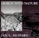 Ian L. McHarg - Design with Nature (Wiley Series in Sustainable Design) - 9780471114604 - V9780471114604