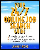 Lamont Wood - Your 24/7 Online Job Search Guide - 9780471128991 - KT00001801