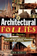 Headley, Gwyn - Architectural Follies in America - 9780471143628 - V9780471143628
