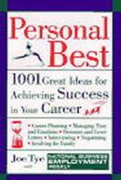 National Business Employment Weekly, Joe Tye - Personal Best: 1001 Great Ideas for Achieving Success in Your Career (Wiley strategic management series) - 9780471148883 - KMR0001275