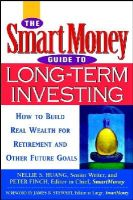 NS Huang - The SmartMoney Guide to Long-term Investing: How to Build Real Wealth for Retirement and Other Future Goals - 9780471152033 - KT00000691