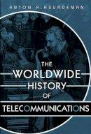 Huurdeman, Anton A. - The Worldwide History of Telecommunications - 9780471205050 - V9780471205050