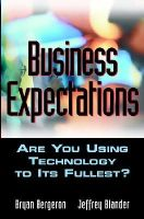 Bryan Bergeron, Jeffrey Blander - Business Expectations: Are You Using Technology to Its Fullest? - 9780471208341 - KEX0191597