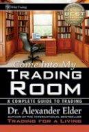 Elder, Alexander - Come into My Trading Room - 9780471225348 - V9780471225348