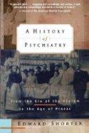Shorter, Edward - History of Psychiatry - 9780471245315 - V9780471245315