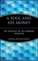 Rothchild, John; Lynch, Peter - Fool and His Money - 9780471251385 - V9780471251385