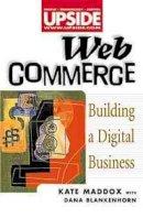 Maddox, Kate - WEB Commerce: Building a Digital Business (Upside) - 9780471292821 - KTJ0025330