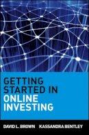 David Brown~Kassandra Bentley - Getting Started in Online Investing (Getting Started in S.) - 9780471317036 - KEX0165835