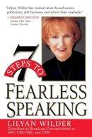Wilder, Lilyan - 7 Steps to Fearless Speaking - 9780471321590 - V9780471321590