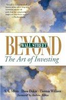 Stephen L. Mintz~Dana Dakin~Thomas Willison - Beyond Wall Street: The Art of Investing - 9780471358459 - KEX0161491