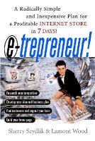 Sherry Szydlik - E-trepreneur: A Radically Simple and Inexpensive Plan for a Profitable Internet Store in 7 Days - 9780471380757 - KHS0049880
