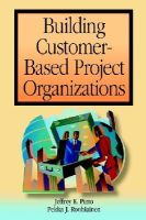 Pinto, Jeffrey K., Rouhiainen, Pekka - Building Customer-based Project Organizations - 9780471385097 - KHS0049898