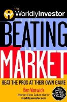 Ben Warwick - The Worldly Investor Guide to Beating the Market: Beat the Pros at Their Own Game (The Worldly Investor Guide to) - 9780471394266 - KT00001174