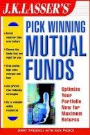 Jerry Tweddell~Jack Pierce - J.K.Lasser's Pick Winning Mutual Funds: Optimize Your Portfolio Now for Maximum Returns (J.K. Lasser) - 9780471397717 - KHS0047121