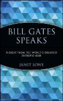 Janet Lowe - Bill Gates Speaks: Insight from the World's Greatest Entrepreneur - 9780471401698 - KEX0200690