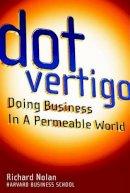 Richard Nolan - Dot Vertigo: Doing Business in a Permeable World - 9780471415299 - KMR0000482