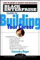 Cassandra Hayes - Black Enterprise Guide to Building Your Career - 9780471417101 - KEX0165789