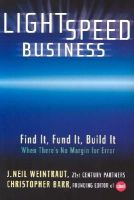 J.Neil Weintraut~Christopher Barr - Lightspeed Business: Find It, Fund It, Build It - When There's No Margin for Error - 9780471419723 - KEX0165906