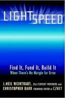 J.Neil Weintraut~Christopher Barr - Lightspeed Business: Find It, Fund It, Build It - When There's No Margin for Error - 9780471419723 - KEX0165906