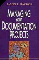 Hackos, JoAnn T. - Managing Your Documentation Projects - 9780471590996 - V9780471590996