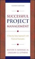 Rosenau, Milton D.; Githens, Gregory D. - Successful Project Management - 9780471680321 - V9780471680321