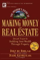 Roos, Dolf De; Kennedy, Diane - The Insider's Guide to Making Money in Real Estate - 9780471711773 - V9780471711773