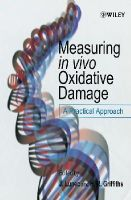 Edited by J. Lunec, H. R. Griffiths - Measuring in vivo Oxidative Damage: A Practical Approach - 9780471818489 - V9780471818489