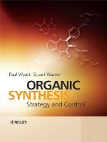 Wyatt, Paul, Warren, Stuart - Organic Synthesis: Strategy and Control - 9780471929635 - V9780471929635