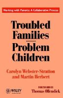 Webster-Stratton, Carolyn; Herbert, Martin - Troubled Families: Problem Children - 9780471944485 - V9780471944485