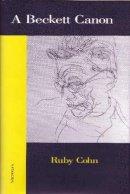 Cohn, Ruby - A Beckett Canon (Theater: Theory/Text/Performance) - 9780472031313 - V9780472031313