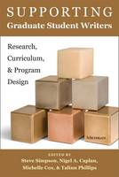 - Supporting Graduate Student Writers: Research, Curriculum, and Program Design - 9780472036684 - V9780472036684