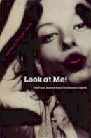 Brim, Orville Gilbert - Look at Me!: The Fame Motive from Childhood to Death - 9780472050703 - V9780472050703