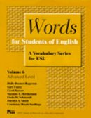 Rogerson, Holly Deemer, Esarey, Gary, Hershelman, Suzanne, Jasnow, Carol, Schmandt, Linda, Smith, Dorolyn - Words for Students of English : A Vocabulary Series for ESL, Vol. 6 (Pitt Series in English As a Second Language) - 9780472082162 - V9780472082162