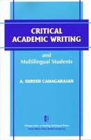 Canagarajah, A.  Suresh - Critical Academic Writing and Multilingual Students (The Michigan Series on Teaching Multilingual Writers) - 9780472088539 - V9780472088539