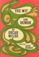 Oscar Wilde - The Wit and Humor of Oscar Wilde - 9780486206028 - KEX0291327