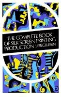 Biegeleisen, J.I. - The Complete Book of Silk Screen Printing Production - 9780486211008 - V9780486211008