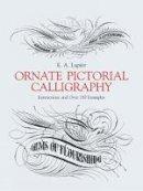 Lupfer, E.A. - Ornate Pictorial Calligraphy - 9780486219578 - V9780486219578