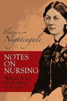 Nightingale, Florence, Biology - Notes on Nursing: What It Is, and What It Is Not (Dover Books on Biology) - 9780486223407 - V9780486223407