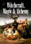 Grillot de Givry, Emile - Witchcraft, Magic and Alchemy - 9780486224930 - V9780486224930
