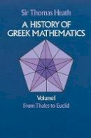 Heath, Sir Thomas L. - History of Greek Mathematics - 9780486240732 - V9780486240732