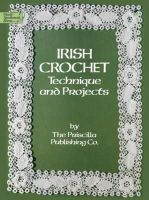 Priscilla Publishing Company - IRISH CROCHET - 9780486247052 - V9780486247052