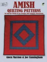 Marston, Gwen, Cunningham, Joe - Amish Quilting Patterns: 56 Full-Size Ready-to-Use Designs and Complete Instructions (Dover Quilting) - 9780486253268 - V9780486253268